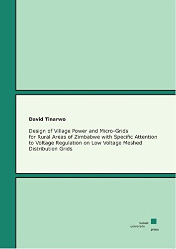 9783899586367: Design of Village Power and Micro-Grids for Rural Areas of Zimbabwe with Specific Attention to Voltage Regulation on Low Voltage Meshed Distribution Grids