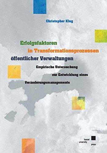 Erfolgsfaktoren in Transformationsprozessen öffentlicher Verwaltungen: Christopher Klug