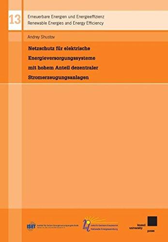 9783899587784: Netzschutz für elektrische Energieversorgungssysteme mit hohem Anteil dezentraler Stromerzeugungsanlagen