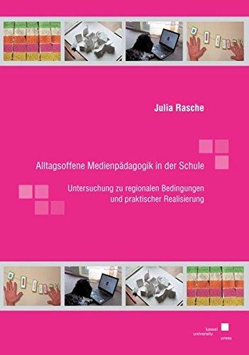 Alltagsoffene Medienpädagogik in der Schule: Julia Rasche