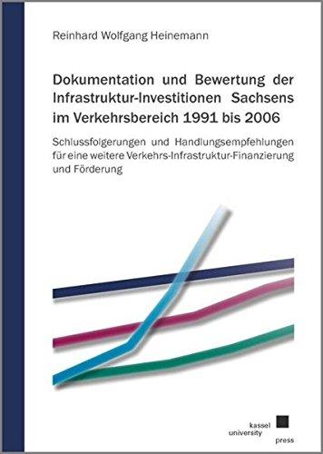 Dokumentation und Bewertung der Infrastruktur-Investitionen Sachsens im Verkehrsbereich 1991 bis ...