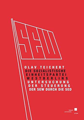 Die Sozialistische Einheitspartei Westberlins.: Olav Teichert