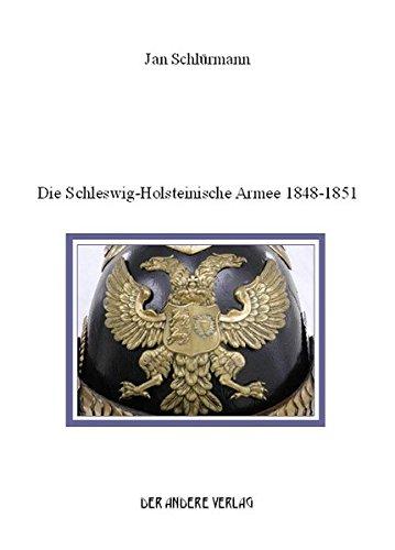 9783899592702: Die schleswig-holsteinische Armee 1848-1851