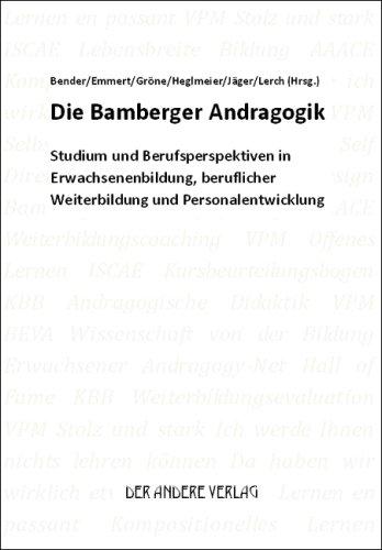 9783899597622: Die Bamberger Andragogik: Studium und Berufsperspektiven in Erwachsenenbildung, beruflicher Weiterbildung und Personalentwicklung (Livre en allemand)