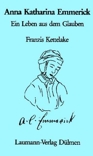 9783899600032: Anna Katharina Emmerik: Ein Leben aus dem Glauben (Livre en allemand)