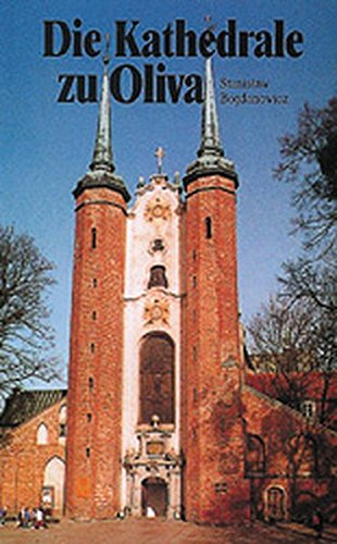 Die Kathedrale in Oliva: Stanislaw Bogdanowicz
