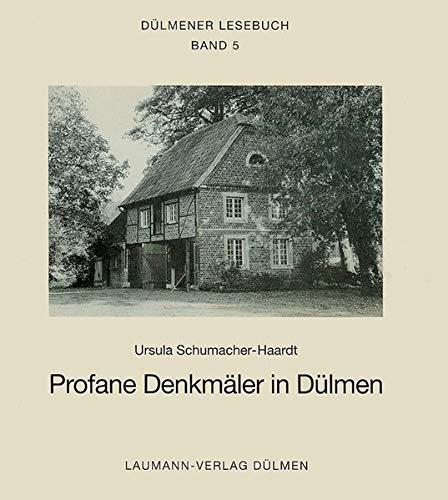 Profane Denkmäler in Dülmen: Dülmener Lesebücher Bd 5: Ursula Schumacher-Haardt