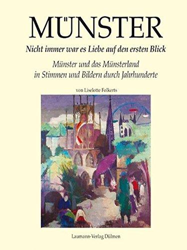 9783899603132: Münster - Nicht immer war es Liebe auf den ersten Blick: Münster und das Münsterland in Stimmen und Bildern durch Jahrhunderte