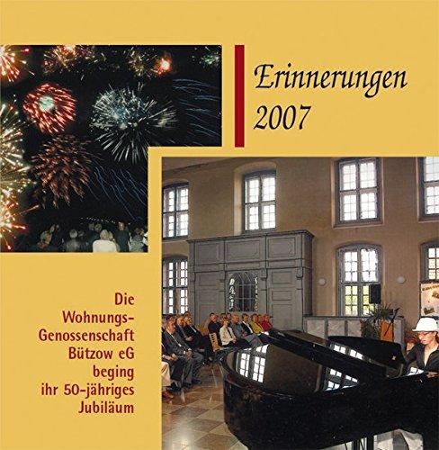 Die WohnungsGenossenschaft Bützow eG: Erinnerungen 2007 - 50-jähriges Jubiläum