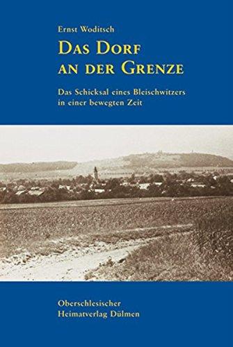 9783899603576: Das Dorf an der Grenze: Das Schicksal eines Bleischwitzers in einer bewegten Zeit