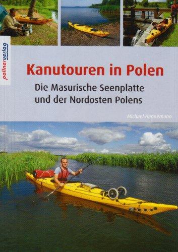 9783899610031: Kanutouren in Polen: Die Masurische Seenplarre und der Nordosten Polens
