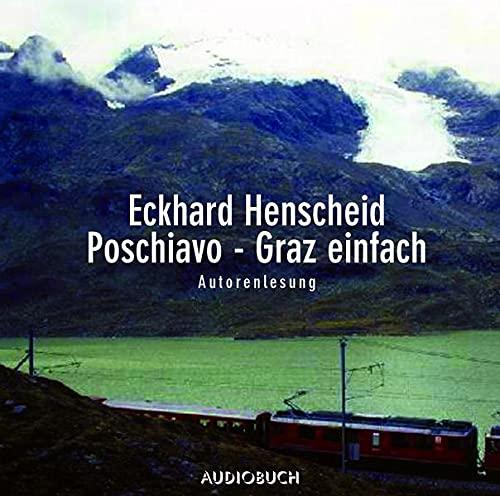 Poschiavo - Graz einfach. CD.: Eckhard Henscheid