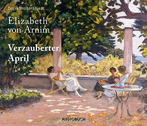 Verzauberter April - Elizabeth von Arnim