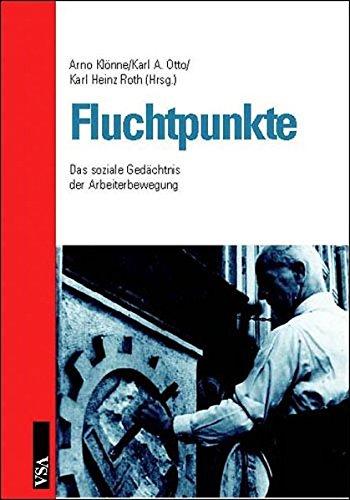 Fluchtpunkte - Das soziale Gedächtnis der Arbeiterbewegung: Klönne Arno, Otto