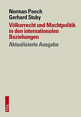 Völkerrecht und Machtpolitik in den internationalen Beziehungen: Norman Paech