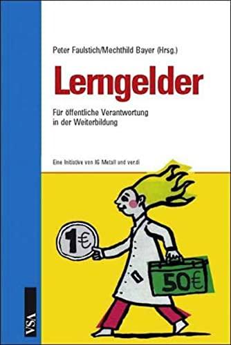 9783899651072: Lerngelder: Für öffentliche Verantwortung in der Weiterbildung. Eine Initiative von IG Metall und ver.di