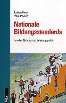 9783899651515: Nationale Bildungsstandards: Von der Bildungs- zur Leistungspolitik