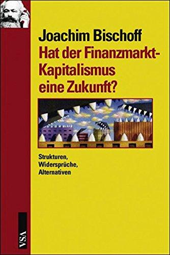 9783899651843: Hat der Finanzmarkt-Kapitalismus eine Zukunft?