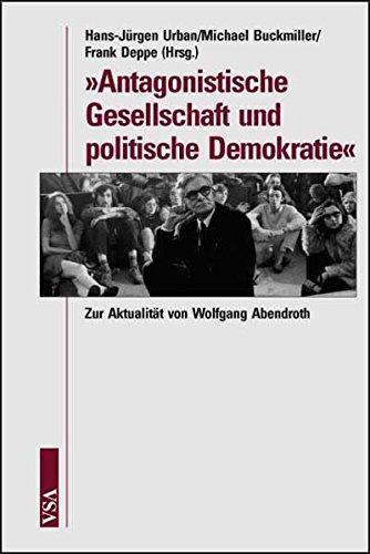 9783899651966: �Antagonistische Gesellschaft und politische Demokratie�: Zur Aktualit�t von Wolfgang Abendroth