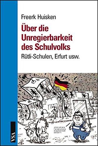 9783899652109: Über die Unregierbarkeit des Schulvolks: Rütli-Schulen, Erfurt usw