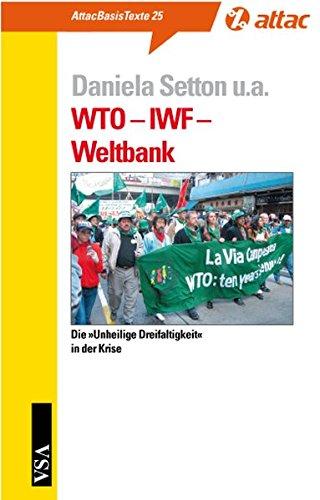 9783899652291: WTO - IWF - Weltbank: Die