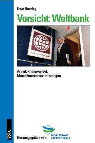 Vorsicht: Weltbank: Armut, Klimawandel, Menschenrechtsverlet von Uwe Hoering: Uwe Hoering