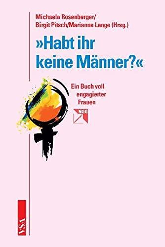 Habt ihr keine Manner?'': Ein Buch voll: Michaela Rosenberger, Birgit