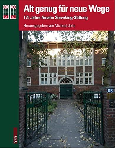 9783899652666: Alt genug für neue Wege: 175 Jahre Amalie Sieveking-Stiftung in Hamburg
