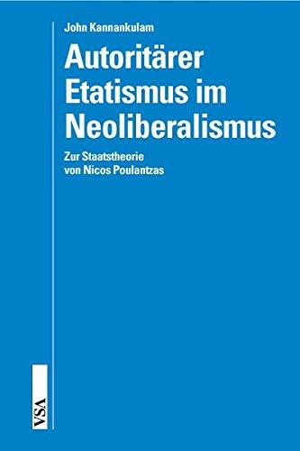 9783899652802: Autoritärer Etatismus im Neoliberalismus: Zur Staatstheorie von Nicos Poulantzas