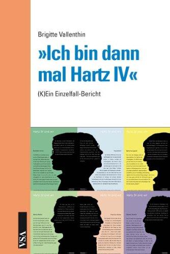 Ich bin dann mal Hartz IV«: (K)Ein Einzelfallbericht - Vallenthin, Brigitte