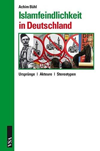 9783899654448: Islamfeindlichkeit in Deutschland: Ursprünge - Akteure - Stereotypen