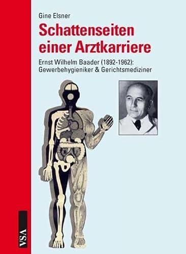 9783899654660: Schattenseiten einer Arztkarriere: Ernst Wilhelm Baader (1892 - 1962)