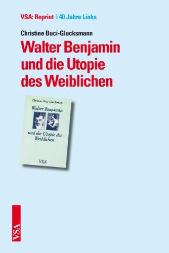9783899655087: Walter Benjamin und die Utopie des Weiblichen