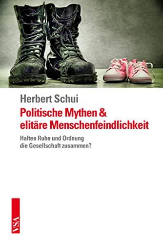 Politische Mythen und elitäre Menschenfeindlichkeit: Schui, Herbert