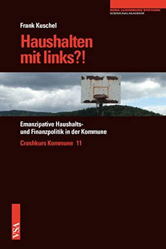 9783899656367: Haushalten mit links?!: Emanzipative Haushalts- und Finanzpolitik in der Kommune