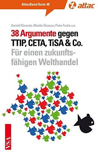 9783899656626: 38 Argumente gegen TTIP, CETA, TiSA & Co.: Für einen zukunftsfähigen Welthandel