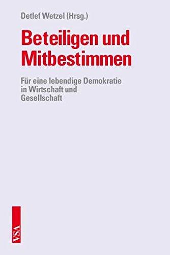 9783899656664: Beteiligen und Mitbestimmen: F�r eine lebendige Demokratie in Wirtschaft und Gesellschaft