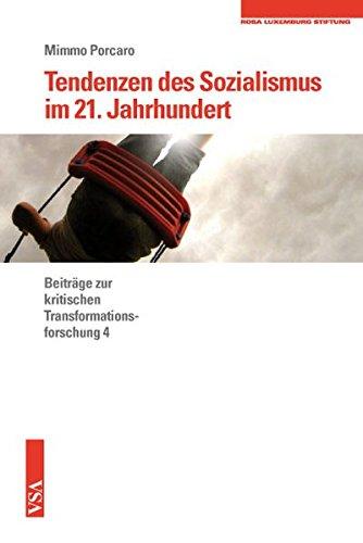 9783899656763: Tendenzen des Sozialismus im 21. Jahrhundert: Beiträge zur kritischen Transformationsforschung 4 Eine Veröffentlichung der Rosa-Luxemburg-Stiftung