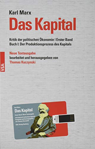 9783899657777: Das Kapital: Kritik der politischen Ökonomie   Erster Band Buch I: Der Produktionsprozess des Kapitals Neue Textausgabe, bearbeitet und herausgegeben von Thomas Kuczynski