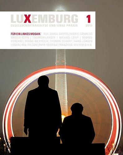 Für ein linkes Mosaik. [Neubuch] Luxemburg 1. Gesellschaftsanalyse und linke Praxis. - Diverse