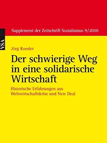 9783899659580: Jörg Roesler Der schwierige Weg in eine solidarische Wirtschaft: Historische Erfahrungen aus Weltwirtschaftskrise und New Deal