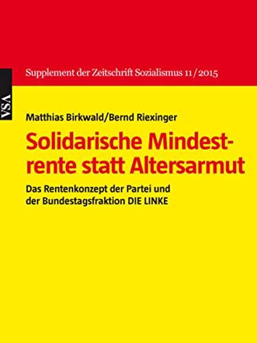 Solidarische Mindestrente statt Altersarmut: Das Rentenkonzept der Partei und der ...