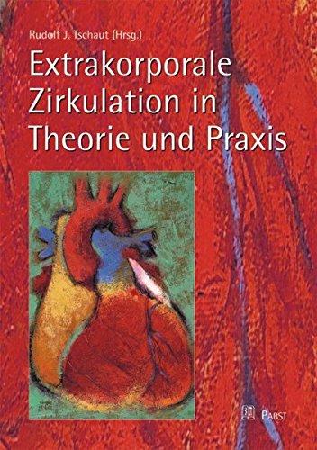 Extrakorporale Zirkulation in Theorie und Praxis: Rudolf J. Tschaut