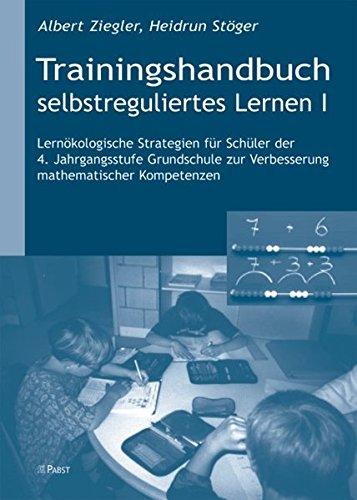 Trainingshandbuch selbstreguliertes Lernen I: Albert Ziegler