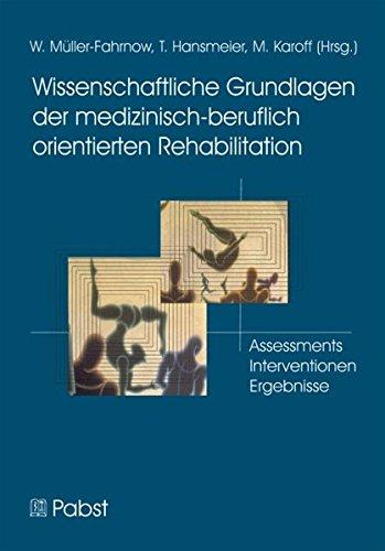 Wissenschaftliche Grundlagen der medizinisch-beruflich orientierten Rehabilitation: W ...