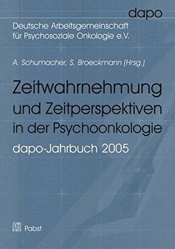 9783899673227: Zeitwahrnehmung und Zeitperspektiven in der Psychoonkologie: Bericht der dapo-Jahrestagung 2005