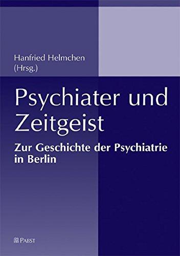 9783899674866: Psychiater und Zeitgeist: Zur Geschichte der Psychiatrie in Berlin
