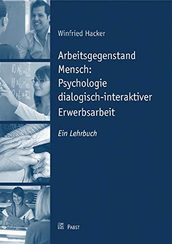 9783899675603: Arbeitsgegenstand Mensch: Psychologie dialogisch-interaktiver Erwerbsarbeit