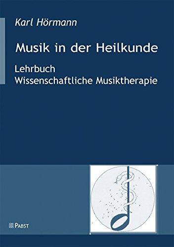 9783899675979: Musik in der Heilkunde: Lehrbuch / Wissenschaftliche Musiktherapie