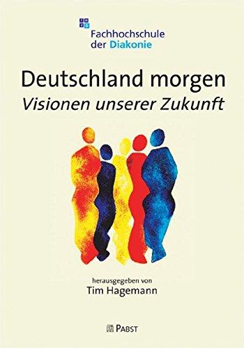 9783899676297: Deutschland morgen: Visionen unserer Zukunft